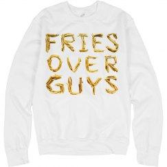 Always Fries Over Guys