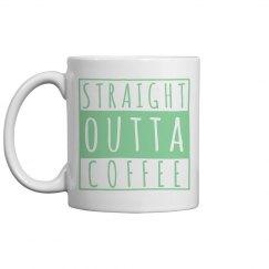 Straight Outta Coffee Mug