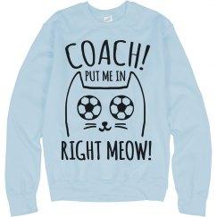 Soccer Girl Humor Right Meow Cat
