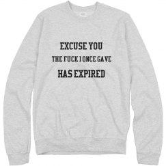 Excuse You Sweat Shirt