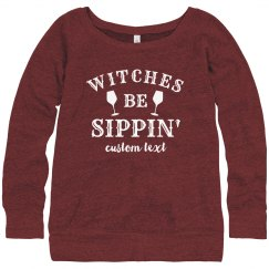 Witches Be Sippin' Custom Sweater