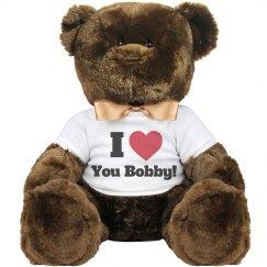 I love you Bobby Valentine Bear