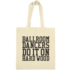 Ballroom Dancers Do It Tote Bag
