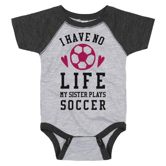 aef085b627a76 My Sister Plays Soccer Bodysuit