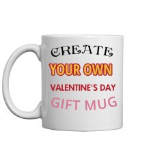 Create Your Own Valentine's Day Gift Mug