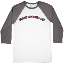 DON'T TALK TO ME 3/4 SLEEVE CROP