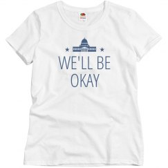 We'll Be Okay Post Election