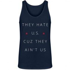 They Hate U.S. Cuz they Ain't Us