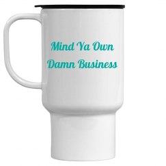 Mind ya own damn business