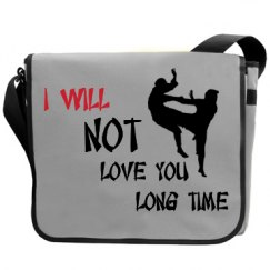 I Will Not Love You Bag