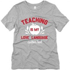 Custom Text Teaching Love Tee