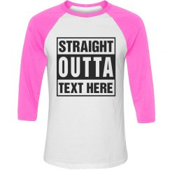 Neon Custom Straight Outta Tee