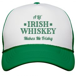 Irish Whiskey Makes Me Frisky