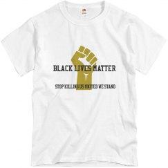 Black Lives Matter Stop Killing Us United We Stand
