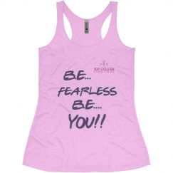 Be Fearless, Be You Tank top