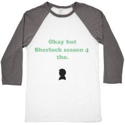 Sherlock season 4 tho tee