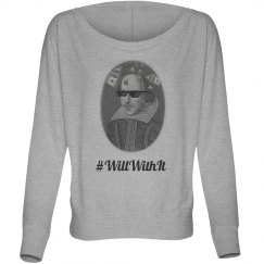 Will With It Shirt
