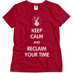 Funny Keep Calm Reclaim Your Time