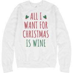 All I Want For Xmas Is Wine Sweater