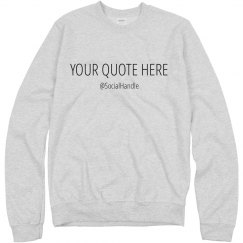 Custom Text Social Sweatshirt