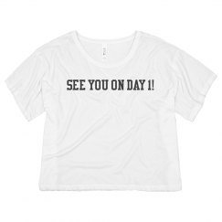 See You On Day 1 Crop Top