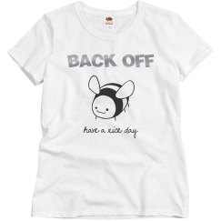 BACK OFF Have a Nice Day Ladies T-Shirt