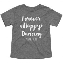 Forever Happy Dancing Toddler Tee
