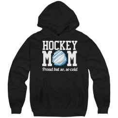 Proud But Cold Hockey Mom