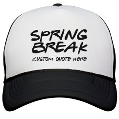 Spring Break Custom Quote Hat