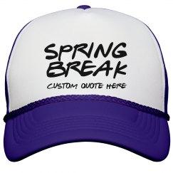 Spring Break Custom Quote Hat