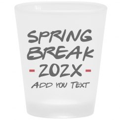 Spring Break Custom Quote Shot Glass