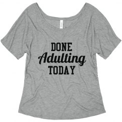Done Adulting Today tee