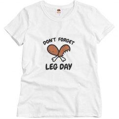 Leg Day Thanksgiving Tee