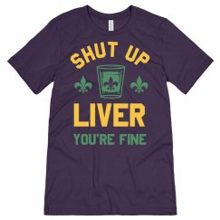 Mardi Gras Drinking Shut Up Liver
