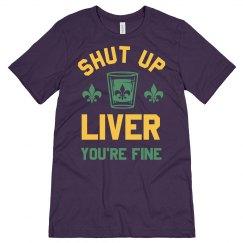 Mardi Gras Drinking Shut Up Liver