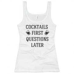 Cocktails First Questions Later