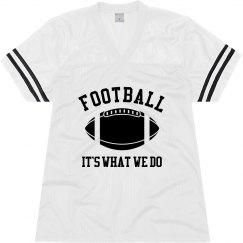 Football Is What We Do Jersey