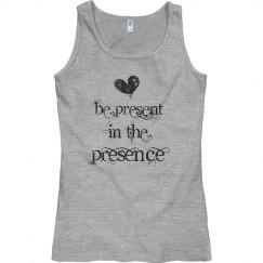 Be Present in the Presence Yoga Meditation Top
