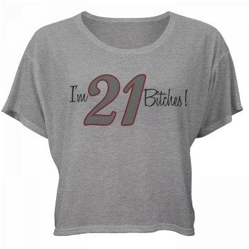 21 Bitches Crop Tee