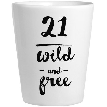 21 Wild And Free