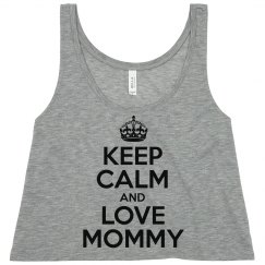 Keep Calm And Love Mommy