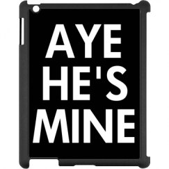 Aye He's Mine iPad