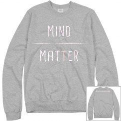 Mind over Matter sweatshirt