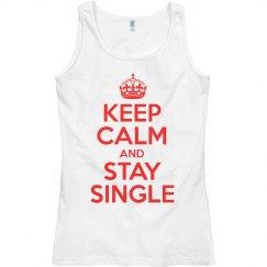 Keep Calm And Stay Single