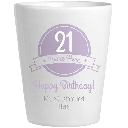 21st Birthday Custom Shot Glass