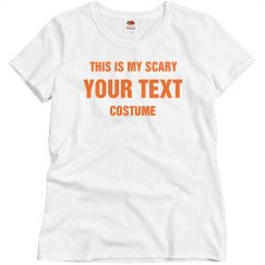 This Is My Scary Custom Costume