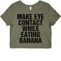 Make Eye Contact Eating A Banana
