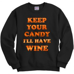 Keep Your Candy I'll Have Wine