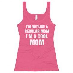 Not Regular Mom Cool Mom