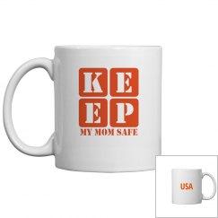 KEEP MY MOM SAFE